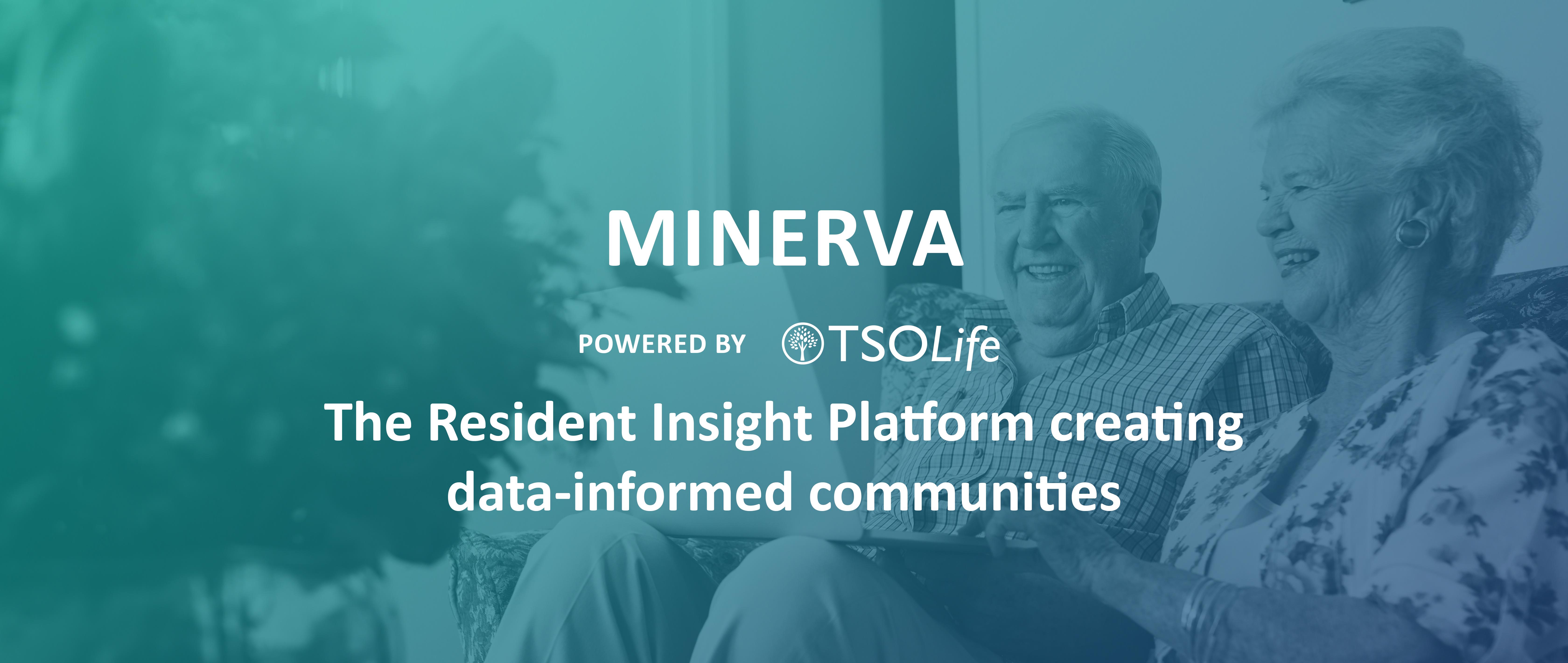 TSOLife's Minerva: a Resident Insights Platform